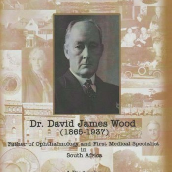 Dr. David James Wood by Dr. Janet Hodgson – R200.00