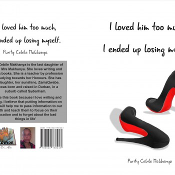 I Loved Him Too Much by Purity Celibe Mokhanya - R70.00