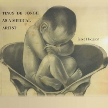 Tinus De Jongh as a Medical Artist by Janet Hodgson– R200.00